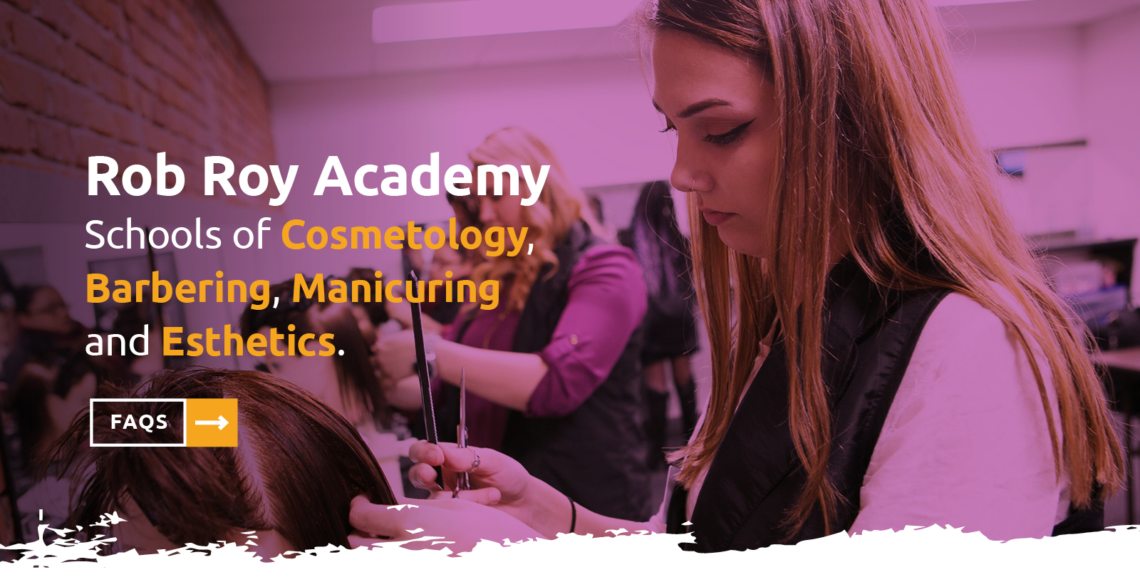 "Image of a young woman cutting hair at a salon with these words on top: ""Rob Roy Academy. School of Cosmetology, Barbering, Manicuring and Esthetics."""