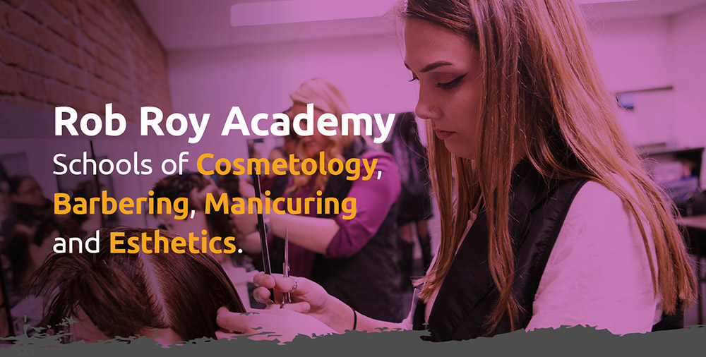 Rob Roy Academy - School of Cosmetology, Barbering, Manicuring and Esthetics